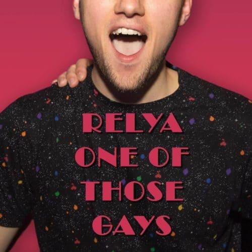 Relya - one of those gays