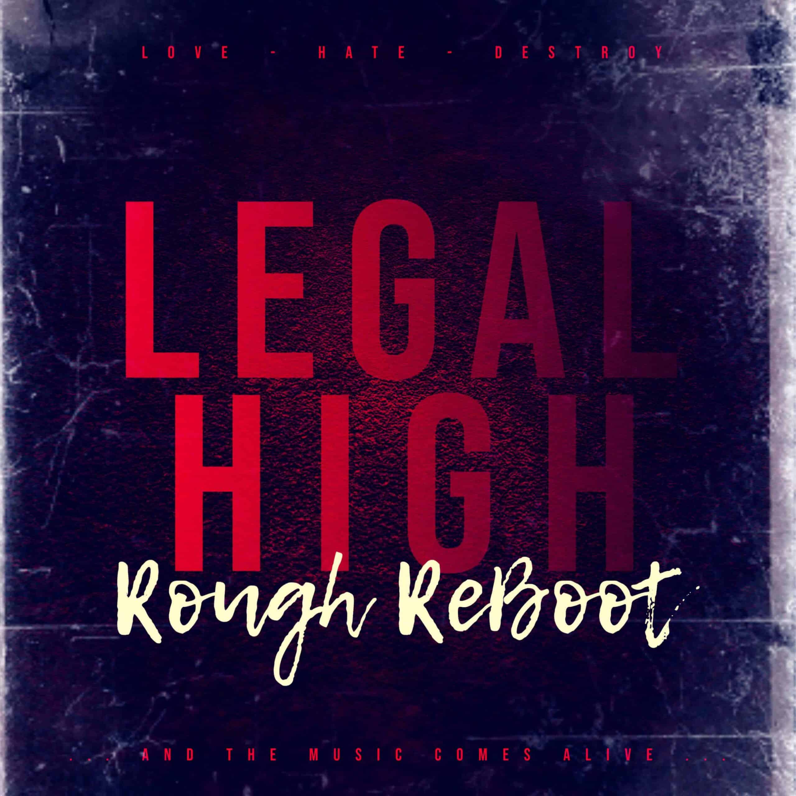 Legal High - Rough ReBoot Album Coverart