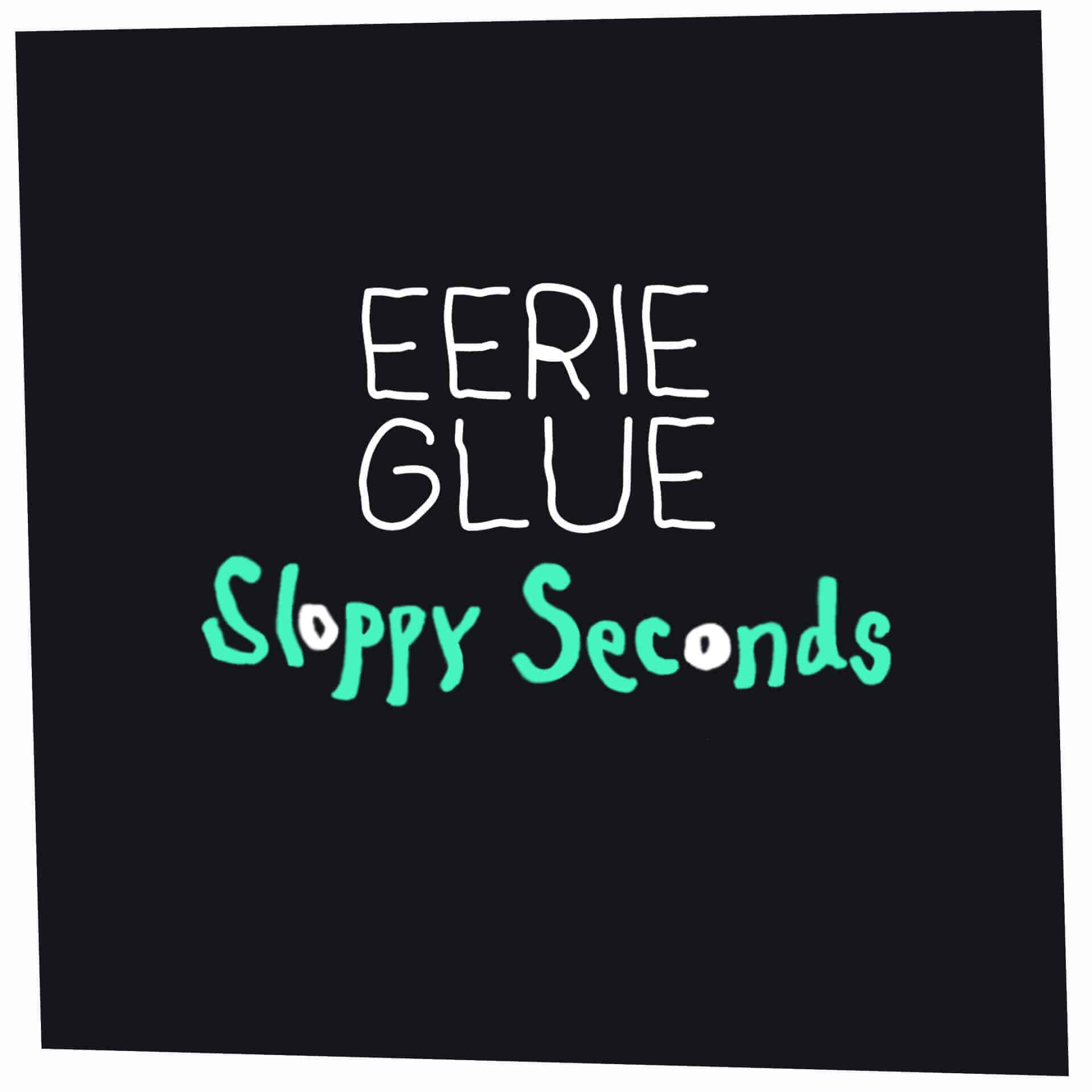 Eerlie Glue - Sloppy Seconds Album Cover